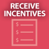Receive Incentives